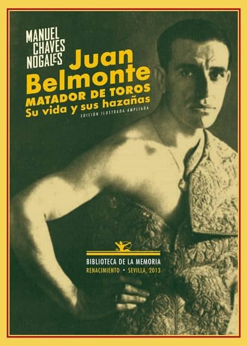 Juan Belmonte Matador de Toros Su Vida y Sus hazañas