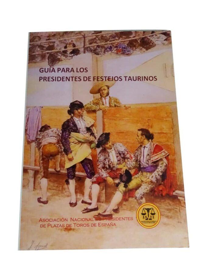 """Libro """"Guía para presidentes de festejos taurinos"""""""